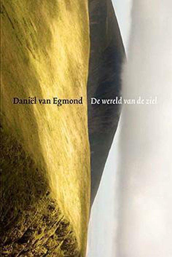 De wereld van de ziel - Daniël van Egmond |