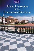 Pisa, Livorno & the Etruscan Riviera
