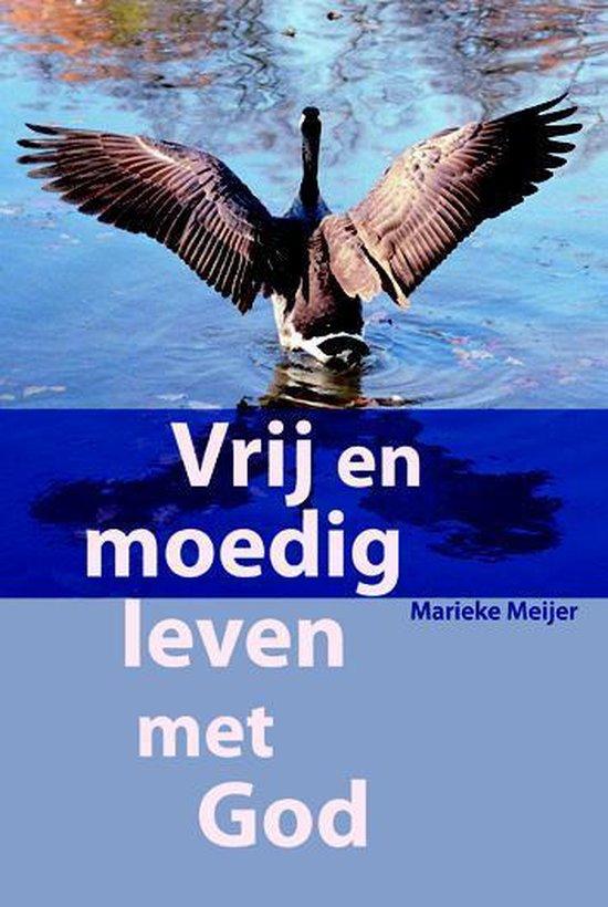 Vrij en moedig leven met God - Marieke Meijer | Readingchampions.org.uk