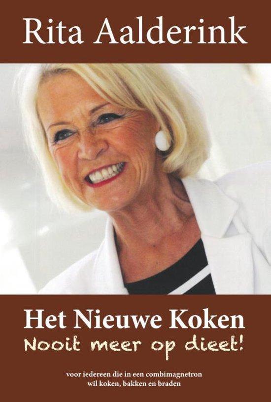 Het nieuwe koken, nooit meer op dieet - Rita Aalderink |