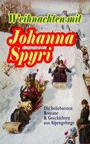 Weihnachten mit Johanna Spyri: Die beliebtesten Romane & Geschichten aus Alpengebirge
