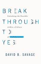Break Through To Yes