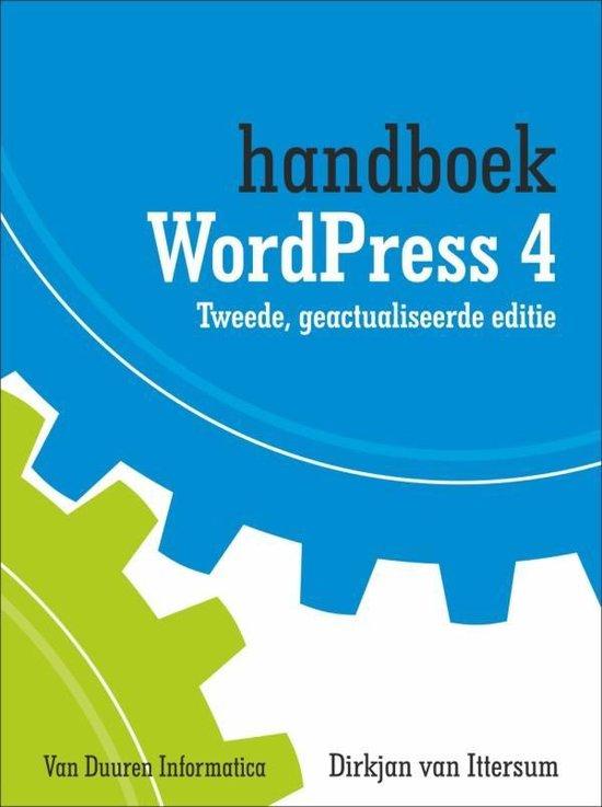 Handboek Wordpress 4 tweede editie - Dirkjan van Ittersum |