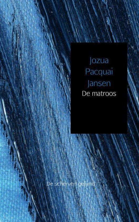 Cover van het boek 'De matroos' van Jozua Pacquai Jansen