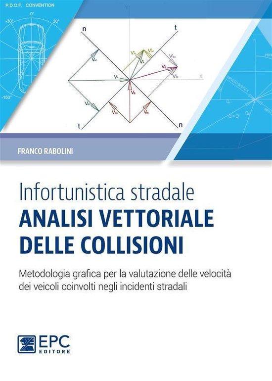 Boek cover Infortunistica stradale: analisi vettoriale delle collisioni van Franco Rabolini (Onbekend)