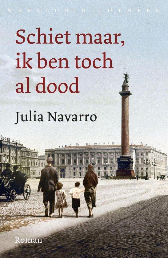 Boek cover Schiet maar, ik ben toch al dood van Julia Navarro (Onbekend)