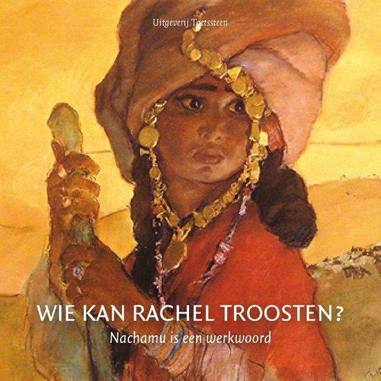 Boek cover Wie kan Rachel troosten? van Klaas de Jong (Paperback)