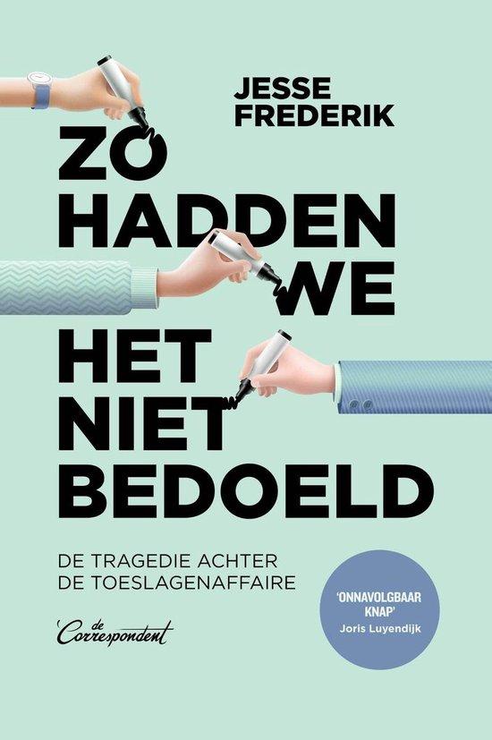 Boek cover Zo hadden we het niet bedoeld van Jesse Frederik (Onbekend)
