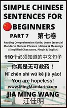 Simple Chinese Sentences for Beginners (Part 7): Reading Comprehension Guide, Learn Essential Mandarin Chinese Phrases, Idioms, and Meanings (Simplified Characters, Pinyin & English)