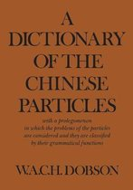 A Dictionary of the Chinese Particles