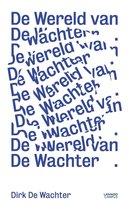 WERELD VAN DE WACHTER, DE