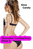 Shameful Confessions: Elliot 9