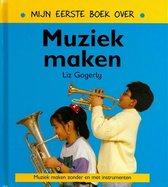 Mijn eerste boek over...  -   Mijn eerste boek over muziek maken