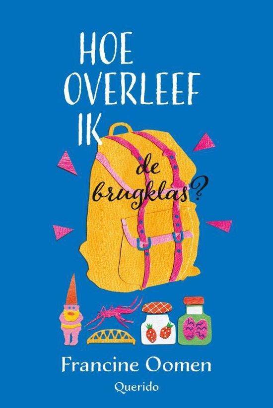 Boek cover Hoe overleef ik 3 -   Hoe overleef ik de brugklas? van Francine Oomen (Paperback)