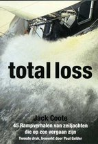 Total loss. 45 Rampverhalen van zeiljachten die op zee vergaan zijn