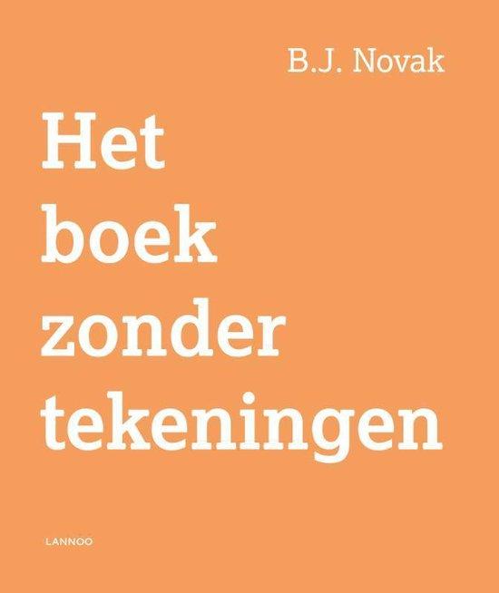 Boek cover Het boek zonder tekeningen van B.J. Novak (Hardcover)