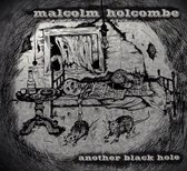 Holcombe Malcolm - Another Black Hole