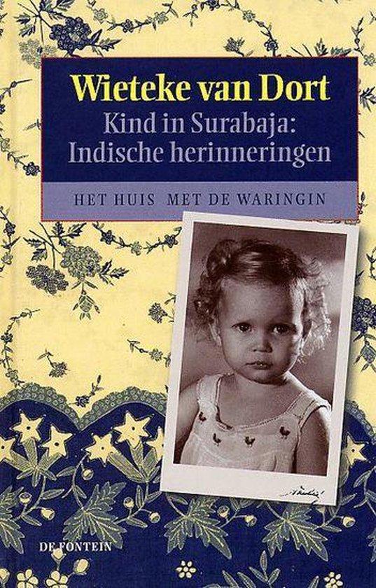 Kind In Surabaja: Indische Herinneringen - Wieteke van Dort |