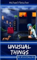 Unusual Things: We All Need Fairy Tales