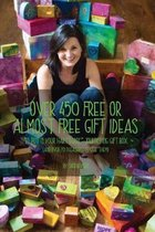 Over 450 Free or Almost Free Gift Ideas: To Put in Your hARTshare Journeying Gift Box