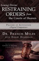 Issuing Divine Restraining Orders from the Courts of Heaven Prayers of Activation