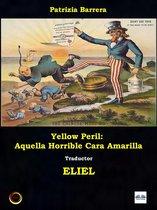 Yellow Peril: Aquella Horrible Cara Amarilla