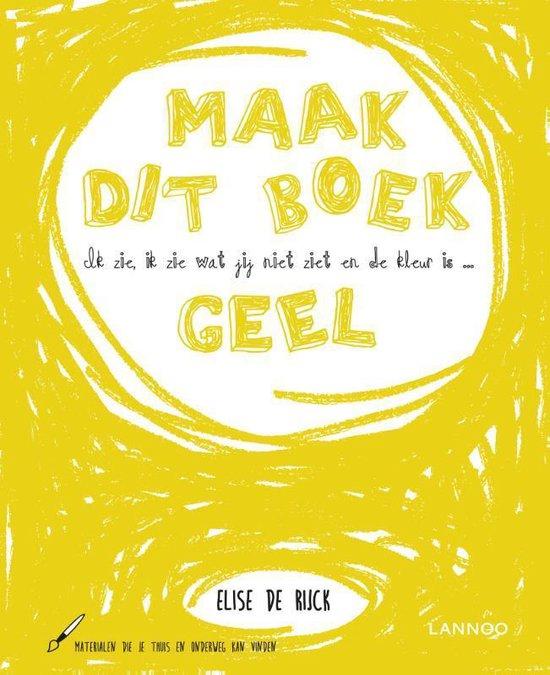 Boek cover Ik zie, ik zie wat jij niet ziet en de kleur is ... geel van Elise de Rijck (Hardcover)