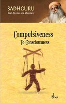 Compulsiveness To Consciousness