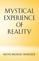 MYSTICAL EXPERIENCE OF REALITY