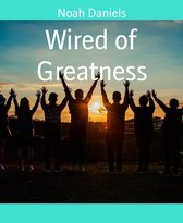 Wired of Greatness
