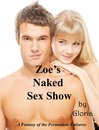 Zoe's Naked Sex Show