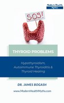 Thyroid Problems: Hypothyroidism, Autoimmune Thyroiditis and Thyroid Healing