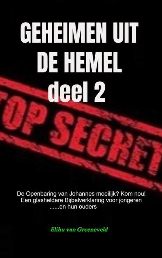 GEHEIMEN UIT DE HEMEL ( deel 2 ) - Elihu van Groeneveld |