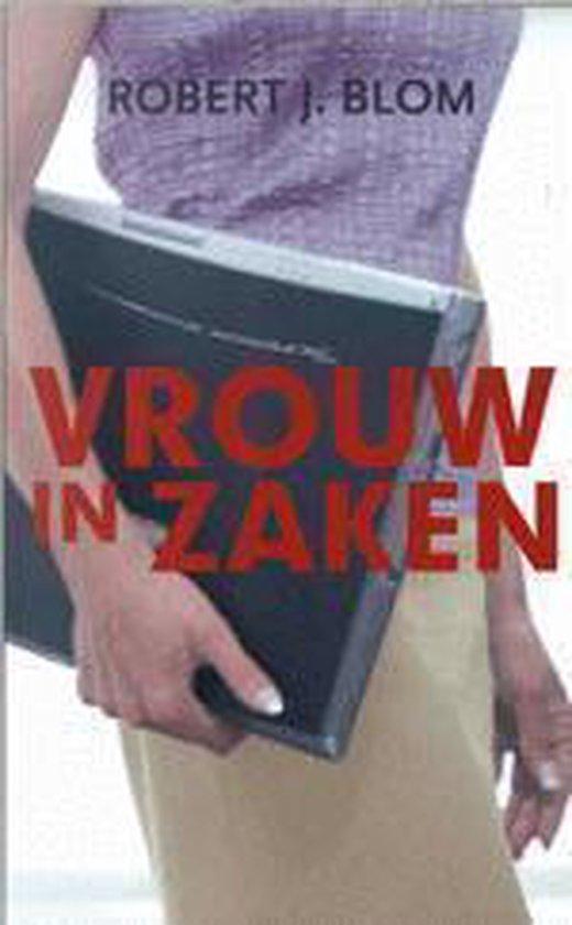 Vrouw In Zaken - Robert J. Blom |