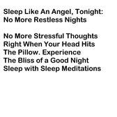 Sleep Like An Angel, Tonight: No More Restless Nights