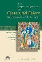 Das große Liturgie-Buch der Feste und Feiern - Jahreskreis und Heilige