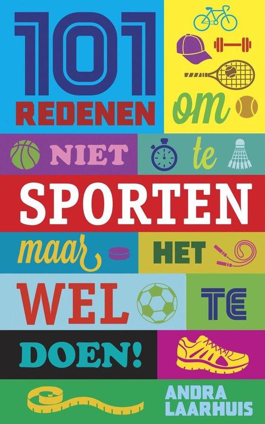 Cover van het boek '101 redenen om niet te sporten' van Andra Laarhuis