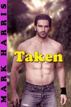 Taken (Gay Taboo Erotica)