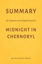 Summary of Adam Higginbotham's Midnight in Chernobyl