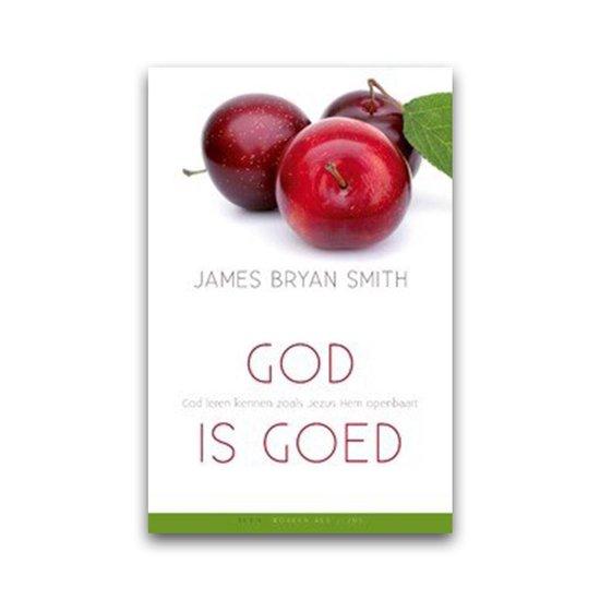 Boek cover Worden als Jezus 1 -   God is goed van James Bryan Smith (Paperback)