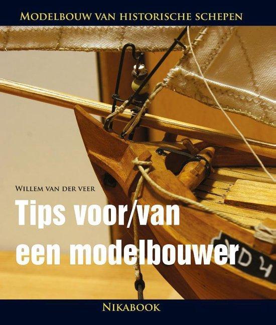 Tips voor/van een modelbouwer - Willem van der Veer |