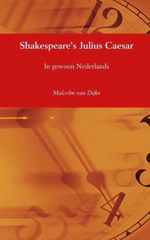 Shakespeare's Julius Caesar - Malcolm van Dijke |