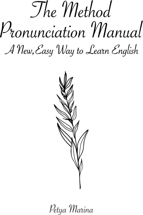 The Method: Pronunciation Manual for Spanish Speakers - A New, Easy Way to Learn English