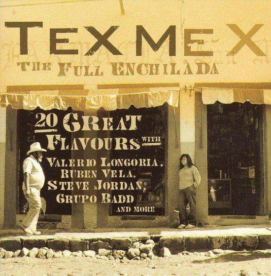 Tex Mex: The Full Enchilada
