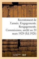 Recrutement de l'armee. Engagements. Rengagements. Commissions
