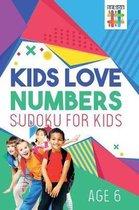 Kids Love Numbers Sudoku for Kids Age 6