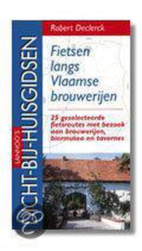 Lannoo's dicht-bij-huisgidsen Fietsen langs Vlaamse brouwerijen - Robert Declerck |