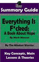 Summary Guide: Everything Is F*cked: A Book About Hope: By Mark Manson   The Mindset Warrior Summary Guide