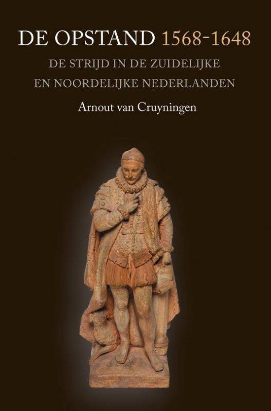De Opstand 1568-1648 - Arnout van Cruyningen |