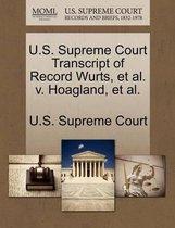 U.S. Supreme Court Transcript of Record Wurts, et al. V. Hoagland, et al.